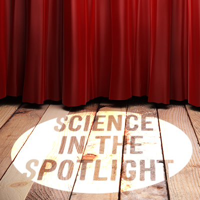 Science in the Spotlight